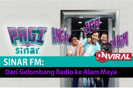 Sinar FM Dari Gelombang Radio Ke Alam Maya